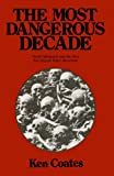 The Most Dangerous Decade: World Militarism and the New Non-aligned Peace Movement (Spokesman University Paperback) (0851244068) by Coates, Ken