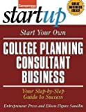 img - for Start Your Own College Planning Consultant Business : Your Step-By-Step Guide to Success (Paperback)--by Entrepreneur Press [2013 Edition] book / textbook / text book