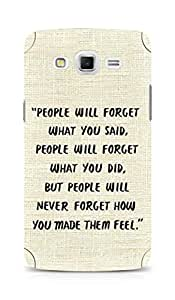 AMEZ people will forget what you said did Back Cover For Samsung Galaxy Grand Max