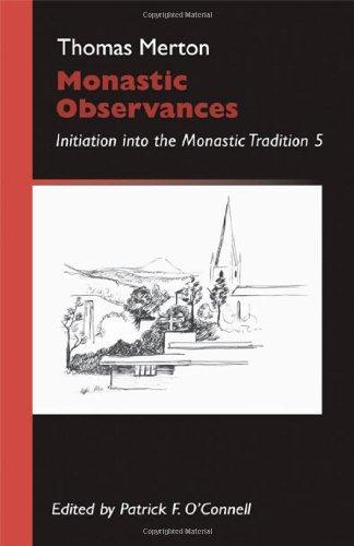 Monastic Observances: Initiation Into the Monastic Tradition 5 (Monastic Wisdom - Cistercian Publications), Thomas Merton