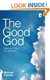 The Good God: Enjoying Father, Son and Spirit