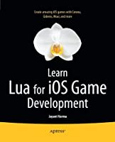 Learn Lua for iOS Game Development Front Cover