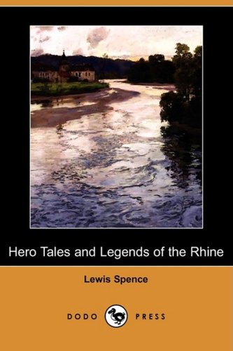 Hero Tales and Legends of the Rhine (Dodo Press)