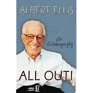 All Out!: An Autobiography Albert Ellis