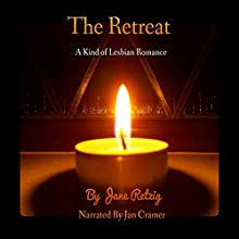The Retreat: A Kind of Lesbian Romance Audiobook by Jane Retzig Narrated by Jan Cramer