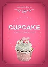 Cupcake: O Doce Sabor Da Vida