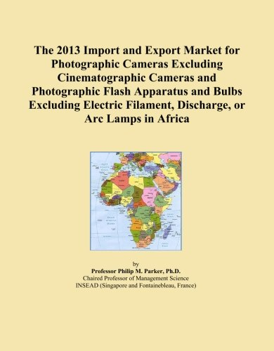 The 2013 Import And Export Market For Photographic Cameras Excluding Cinematographic Cameras And Photographic Flash Apparatus And Bulbs Excluding Electric Filament, Discharge, Or Arc Lamps In Africa