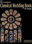 The Complete Classical Wedding Book f...