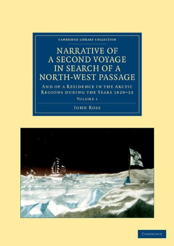 Narrative of a Second Voyage in Search of a North-West Passage: And of a Residence in the Arctic Regions during the Year