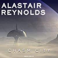 Chasm City (       UNABRIDGED) by Alastair Reynolds Narrated by John Lee
