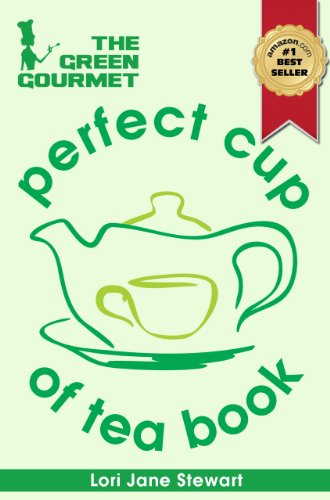 The Green Gourmet Perfect Cup Of Tea Book : Tea History & Culture, Teas Of The World, Growth & Processing, Blending & Grading, How To Match Tea With Food And How To Make The Perfect Cup Of Tea