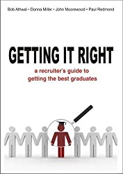 Getting It Right: A Recruiter's Guide to Getting the Best Graduates