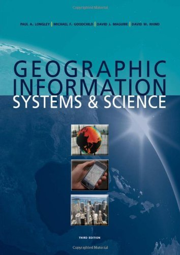 Geographic Information Systems and Science: Written by Paul A. Longley, 2010 Edition, (3rd Edition) Publisher: Wiley [Paperback]