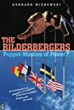 img - for The Bilderbergers: Puppet-Masters of Power? An Investigation into Claims of Conspiracy at the Heart of Politics, Business, and the Media book / textbook / text book