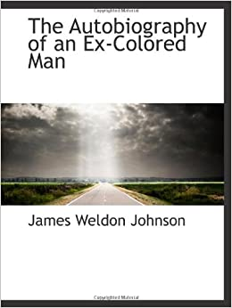 the ex colored man The autobiography of an ex-colored man - audiobook james weldon johnson (1871 - 1938) johnson's only novel, the autobiography of an ex-colored man, was origi.