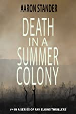 Death in a Summer Colony (Ray Elkins Thriller Series)