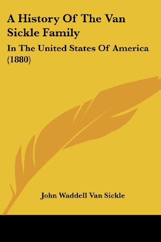 A History of the Van Sickle Family: In the United States of America (1880)