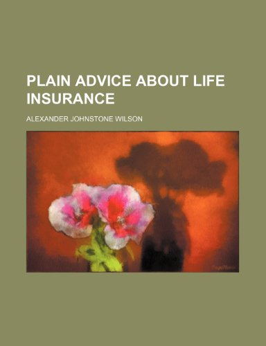 Plain Advice About Life Insurance