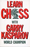 img - for Learn Chess With Garry Kasparov: World Champion book / textbook / text book
