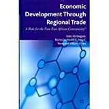 [ ECONOMIC DEVELOPMENT THROUGH REGIONAL TRADE A ROLE FOR THE NEW EAST AFRICAN COMMUNITY? BY KERR, WILLIAM](AUTHOR...