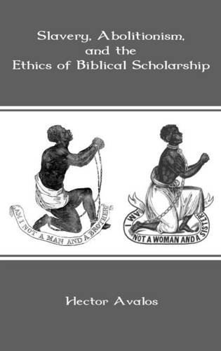 Slavery, Abolitionism, and the Ethics of Biblical Scholarship