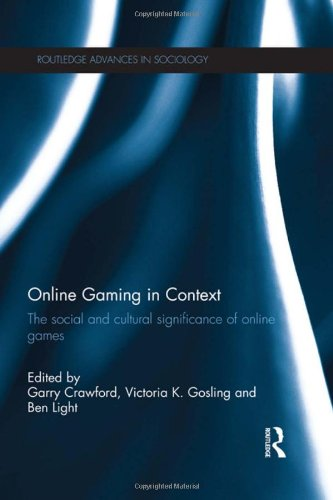 Online Gaming in Context: The social and cultural significance of online games (Routledge Advances in Sociology)