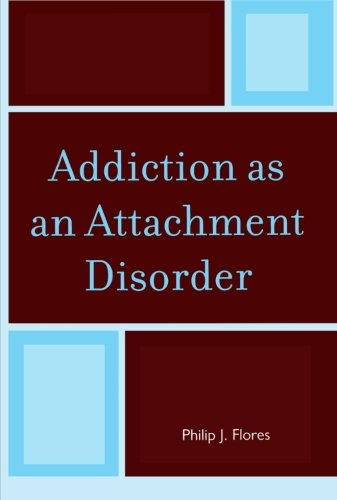 Addiction as an Attachment Disorder PDF