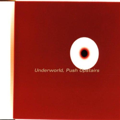 Underworld - Push Upstairs - Zortam Music