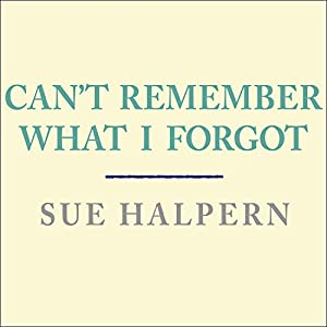 Can't Remember What I Forgot Audiobook