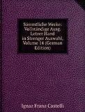 Sämmtliche Werke: Vollständige Ausg. Letzer Hand in Strenger Auswahl, Volume 14 (German Edition)