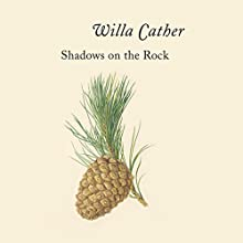 Shadows on the Rock Audiobook by Willa Cather Narrated by Ann Marie Lee