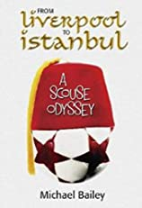 From Liverpool to Istanbul ~ A Scouse Odyssey