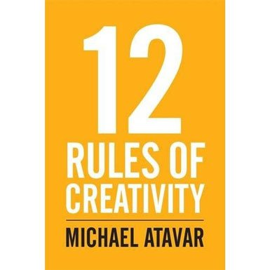12 Rules of Creativity (Paperback)