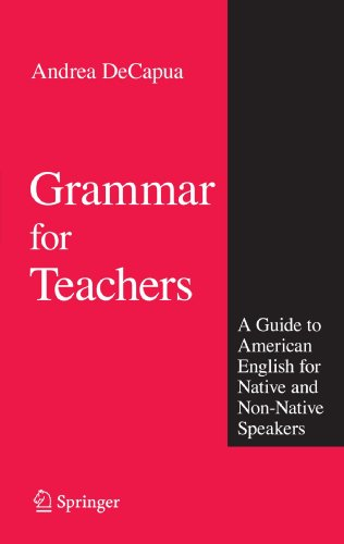 Grammar for Teachers: A Guide to American English for Native and Non-Native Speakers