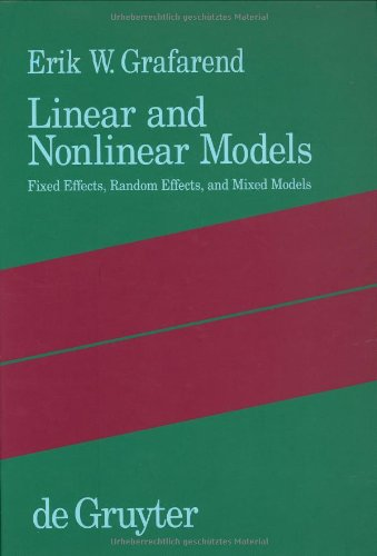 Linear and Nonlinear Models. Fixed Effects, Random Effects, and Mixed Models