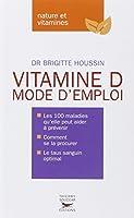 Vitamine D : Mode d'emploi