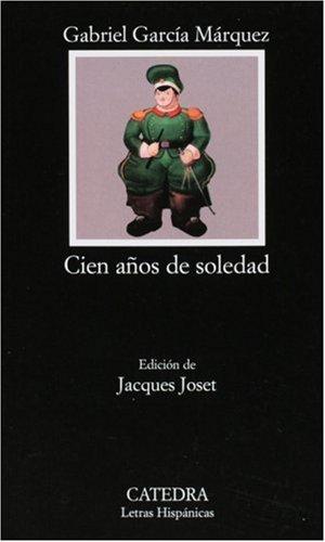 Cien Anos De Soledad / 100 Years of Solitude (Letras Hispanicas, 215)