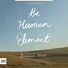 The Human Element (       UNABRIDGED) by Brianna Wiest Narrated by Brianna Wiest