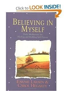 Believing In Myself: Self Esteem Daily Meditations [Paperback] — by Earnie Larsen