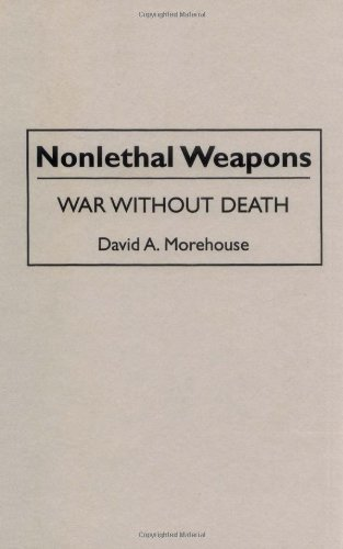 Nonlethal Weapons: War Without Death