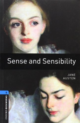 Oxford Bookworms Library: Sense and Sensibility: Level 5: 1,800 Word Vocabulary (Oxford Bookworms Library Classics)