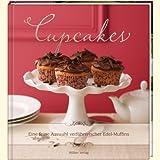 Cupcakes: Eine feine Auswahl verfuehrerischer Edel-Muffins
