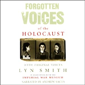 Forgotten Voices of the Holocaust | [Lyn Smith]