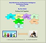 Data Warehouse plus Organization Intelligence Architecture Design eCourse