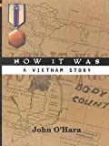 img - for How It Was: A Vietnam Story (Hellgate Memories Vietnam) book / textbook / text book