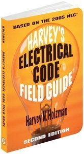 Harvey'S Electrical Code Field Guide (Nec 2005)