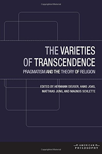 The Varieties of Transcendence: Pragmatism and the Theory of Religion (American Philosophy (FUP))