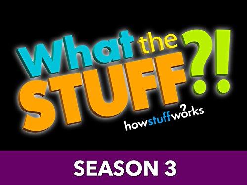What the Stuff?! - Season 3