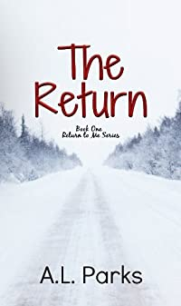 (FREE on 9/19) The Return: A Second Chance To Find Love by A.L. Parks - http://eBooksHabit.com
