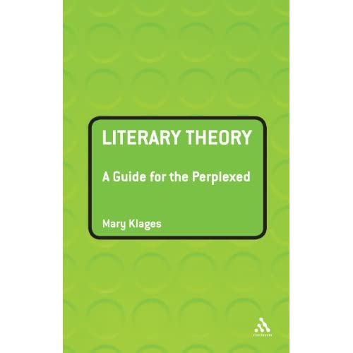Literary Theory: A Guide for the Perplexed (Guides for the Perplexed)